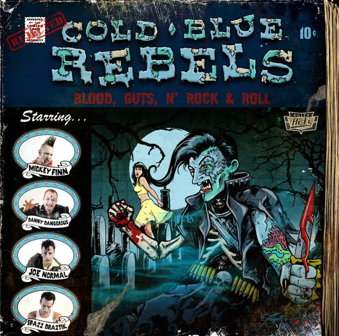 Cold Blue Rebels - Blood, Guts, Rock N' Roll